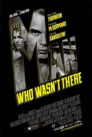 The Man Who Wasn't There - Orada Olmayan Adam 2001