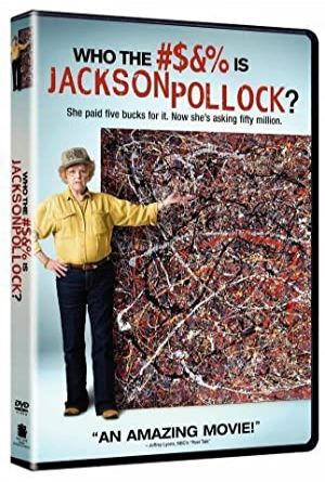 Who the #$&% Is Jackson Pollock? 2006