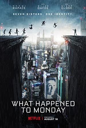 What Happened to Monday - Yedinci Hayat 2017
