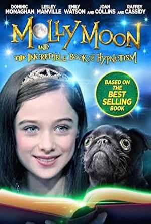 Molly Moon and the Incredible Book of Hypnotism - Molly Moon ve Sihirli Kitap 2015